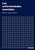img - for Las enfermedades mentales (Psicologia Y Counseling / Psychology and Counseling) (Spanish Edition) book / textbook / text book