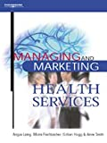 img - for Managing and Marketing Health Services book / textbook / text book