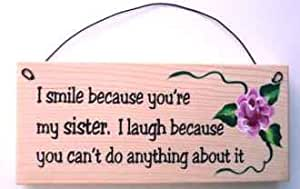 Gift for Sister-I Smile Because You're My Sister...sign