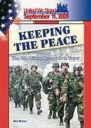 Keeping the Peace: The U.S. Military Responds to Terror (Spirit of America, a Nation Responds to the Events of 11 Septem