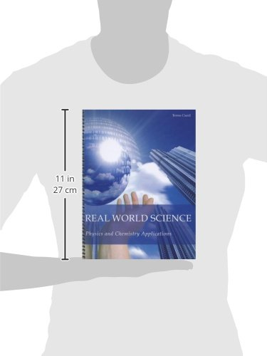 Real World Science: Physics and Chemistry Applications