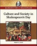 Culture and Society in Shakespeare's Day