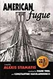 img - for American Fugue: A Novel by Alexis Stamatis book / textbook / text book