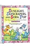 Sunlight, Skyscrapers, And Soda-Pop: The Wherever-You-Look Science Book