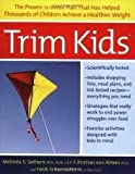 img - for Trim Kids Publisher: Harper Paperbacks book / textbook / text book