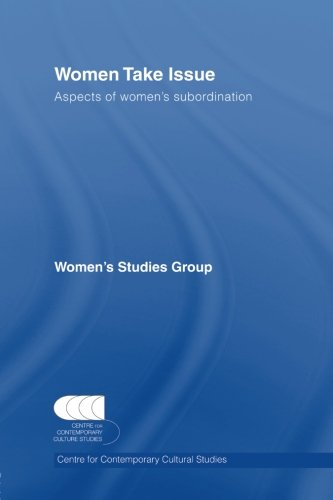 Women Take Issue: Aspects of Women's Subordination