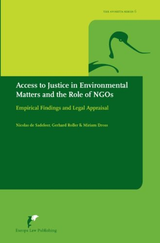 Access to Justice in Environmental Matters and the Role of NGO's: Empirical Findings and Legal Appraisal (Avosetta Series) PDF