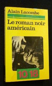 Le roman noir américain.