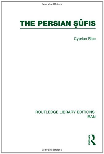 RLE Iran Mini-Set C: Philosophy & Religion 4 vol set: The Persian Sufis (RLE Iran C): Volume 2 (Routledge Library Editions: Iran)