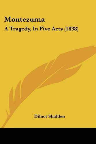 Montezuma: A Tragedy, in Five Acts (1838)