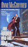 The Tower and the Hive (A Tower and Hive Novel) (0441007201) by Anne McCaffrey