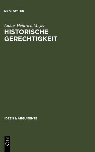 Historische Gerechtigkeit (Ideen und Argumente) (Ideen & Argumente)