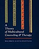 A Theory of Multicultural Counseling & Therapy (0534615082) by Sue, Derald Wing