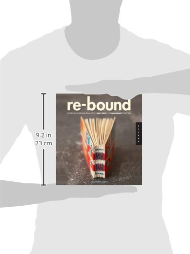 Re-Bound: Creating Handmade Books from Recycled and Repurposed Materials books xxxviii