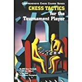 Chess Tactics for the Tournament Player (096172076X) by Alburt, Lev