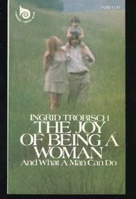 The Joy of Being a Woman: ...And What a Man Can Do, by Ingrid Trobisch
