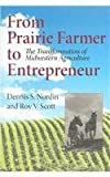 From Prairie Farmer to Entrepreneur: The Transformation of Midwestern Agriculture (Midwestern History and Culture) (0253345715) by Dennis Nordin