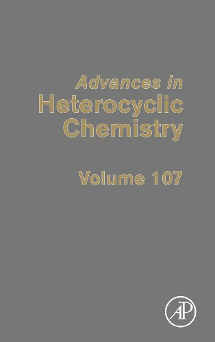 Advances in Heterocyclic Chemistry, Volume 107