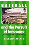 img - for Baseball and the Pursuit of Innocence: A Fresh Look at the Old Ball Game book / textbook / text book