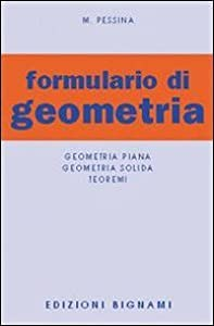 Formulario di geometria. Geometria piana, geometria solida