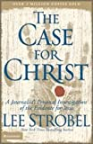 The Case for Christ:  A Journalist's Personal Investigation of the Evidence for Jesus (0310209307) by Strobel, Lee