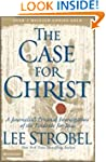 The Case for Christ: A Journalist's P...