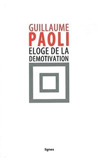 Eloge de la démotivation par Guillaume Paoli