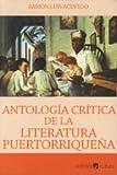 Antologia critica de la literatura puertorriquena