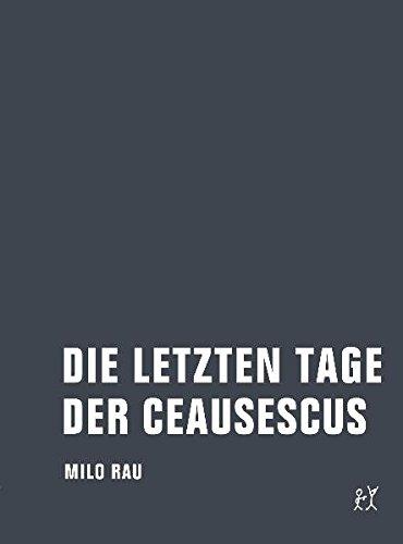 die-letzten-tage-der-ceausescus-texte-und-materialien