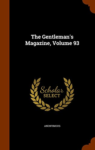 The Gentleman's Magazine, Volume 93