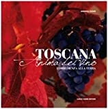 Toscana. Anima del vino (L'obbedienza alla terra)