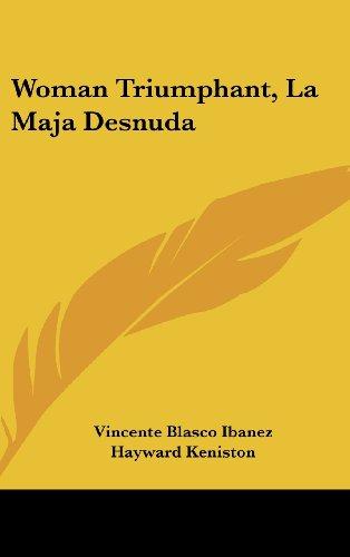 Woman Triumphant, La Maja Desnuda