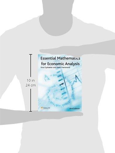 Essential Mathematics for Economic Analysis (Financial Times (Prentice Hall))