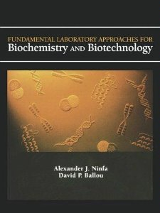 Fundamental Laboratory Approaches for Biochemistry & Biotechnology