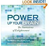 img - for Power up Your Brain: The Neuroscience of Enlightenment (Audio Cd) By Alberto Villoldo, David Perlmutter Md book / textbook / text book