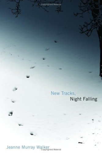 New Tracks, Night Falling, JEANNE MURRAY WALKER