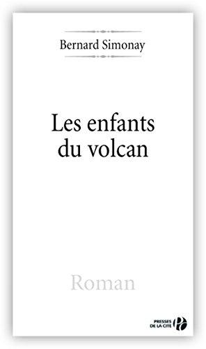 Bernard SIMONAY - Les Enfants du volcan