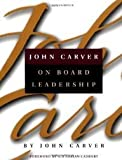 img - for John Carver on Board Leadership book / textbook / text book