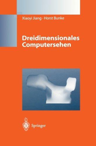 Dreidimensionales Computersehen: Gewinnung und Analyse von Tiefenbildern  [Jiang, Xiaoyi - Bunke, Horst] (Tapa Blanda)
