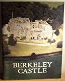 Berkeley Castle: The historic Gloucestershire seat of the Berkeley Family since the eleventh century (0851012361) by Sackville-West, Vita