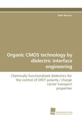 Organic CMOS technology by dielectric interface engineering: Chemically functionalized dielectrics for the control of OF
