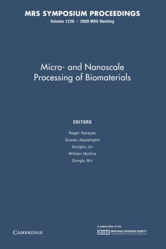 Micro-And Nanoscale Processing Of Bomaterials: Volume 1239 (Mrs Proceedings)