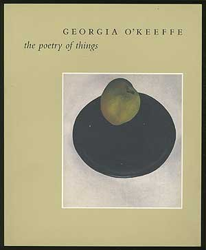 Georgia O'Keeffe: The Poetry of Things