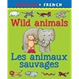 Wild Animals/Les Animaux Savagaes