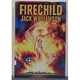 Firechild (031294165X) by Williamson, Jack