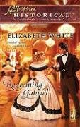 Image of Redeeming Gabriel (Steeple Hill Love Inspired Historical #20)