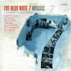 The Blue Note 7 : Mosaic by Ravi Coltrane,&#32;Lewis Nash,&#32;Nicholas Payton,&#32;Bill Charlap and Peter Bernstein