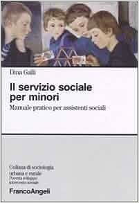 Il servizio sociale per minori. Manuale pratico per