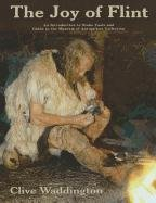 The Joy of Flint: An Introduction to Stone Tools and Guide to the Museum of Antiquities Collection