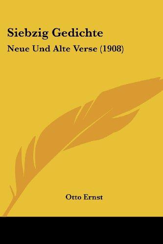 Siebzig Gedichte: Neue Und Alte Verse (1908)